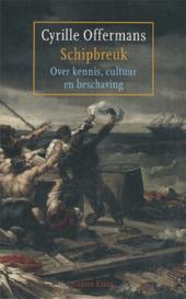 Schipbreuk : over kennis, cultuur en beschaving