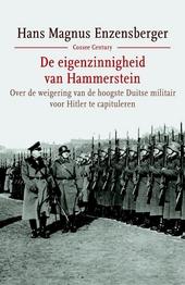De eigenzinnigheid van Hammerstein : over de weigering van de hoogste Duitse militair te capituleren voor Hitler