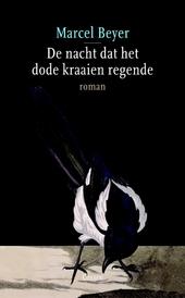 De nacht dat het dode kraaien regende : roman