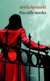 Een stille moeder : roman