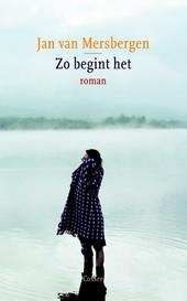 Zo begint het : roman