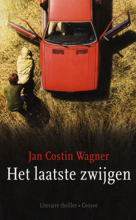 Het laatste zwijgen : literaire thriller
