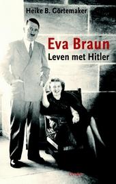 Eva Braun : leven met Hitler