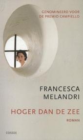 Hoger dan de zee : roman
