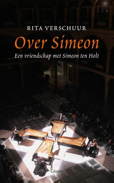 Over Simeon : een vriendschap met Simeon Ten Holt