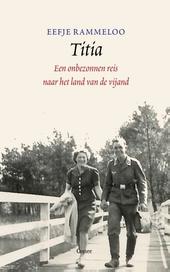 Titia : een onbezonnen reis naar het land van de vijand