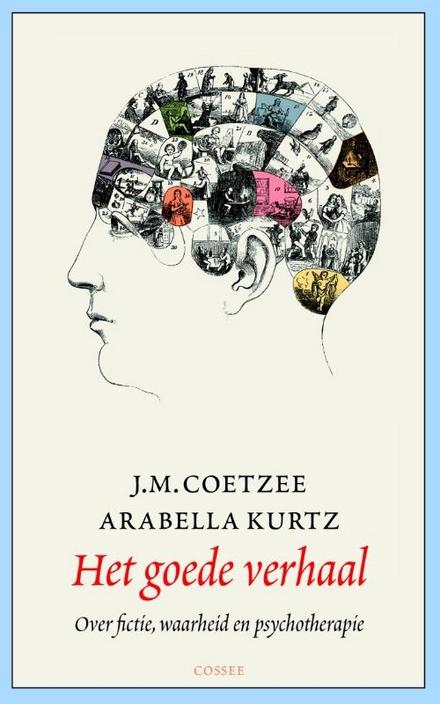 Het goede verhaal : over fictie, waarheid en psychotherapie