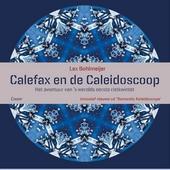 Calefax en de caleidoscoop : het avontuur van 's werelds eerste rietkwintet