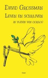 Leven en schrijven in tijden van oorlog : essays
