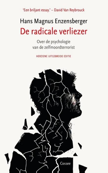 De radicale verliezer : over de psychologie van de zelfmoordterrorist : essay