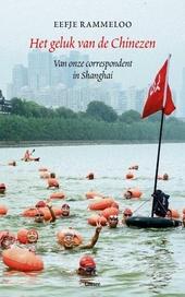 Het geluk van de Chinezen : van onze correspondent in Shanghai