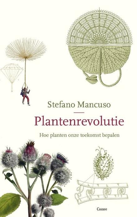 Plantenrevolutie : hoe planten onze toekomst bepalen