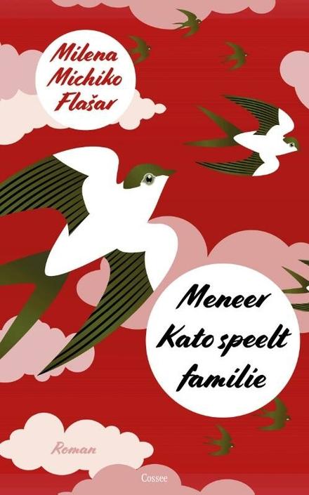 Meneer Kato speelt familie : roman - Het dubbelleven van meneer Kato