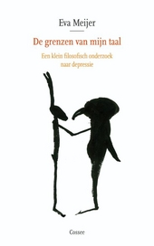 De grenzen van mijn taal : een klein filosofisch onderzoek naar depressie : essay