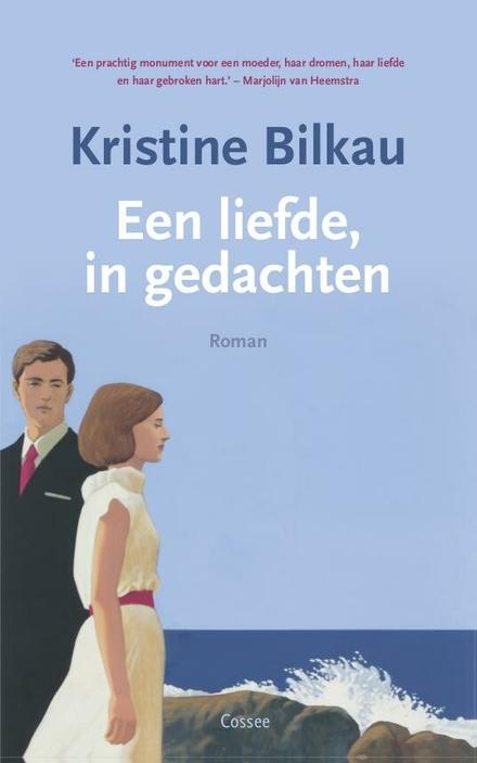 Een liefde, in gedachten : roman - 'Sehnsucht' naar een vervlogen geluk in een gevoelig boek uitgewerkt