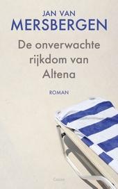De onverwachte rijkdom van Altena : roman