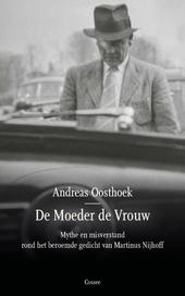 De moeder de vrouw : mythe en misverstand rond het beroemde gedicht van Martinus Nijhoff