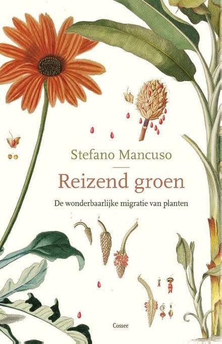 Reizend groen : de wonderbaarlijke migratie van planten