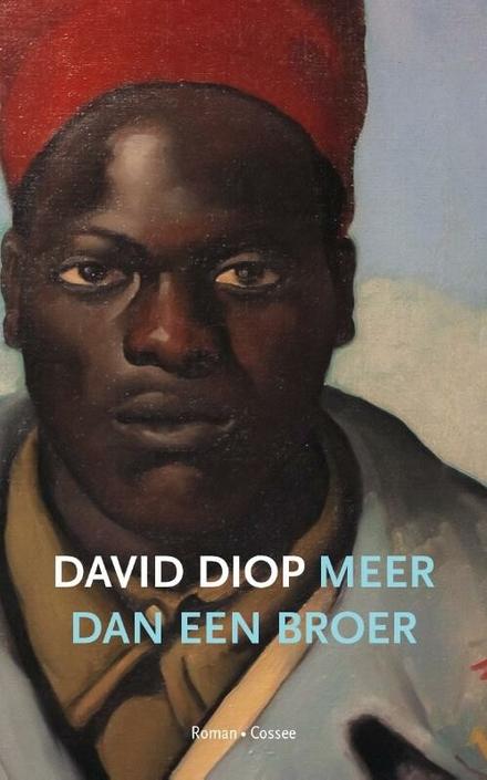 Meer dan een broer - Een bezwerende en straffe roman over Senegalese soldaten in de Eerste Wereldoorlog.
