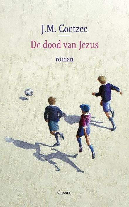 De dood van Jezus : roman