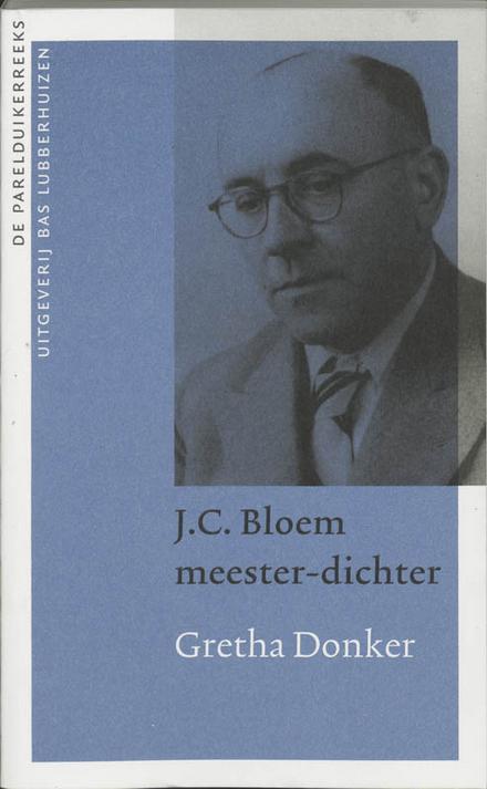 J.C. Bloem : meester-dichter