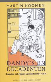 Dandy's en decadenten : Engelse schrijvers van Byron tot Amis