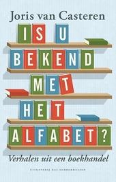 Is u bekend met het alfabet? : verhalen uit een boekhandel