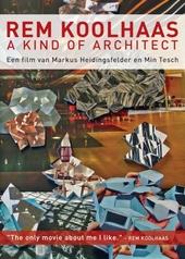 Rem Koolhaas : a kind of architect