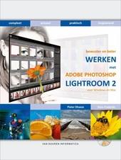 Bewuster en beter werken met Adobe Photoshop Lightroom 2
