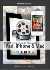 Ontdek fotograferen en filmen met iPad, iPhone en Mac