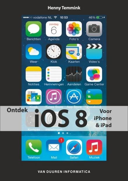 Ontdek iOS 8 : voor iPhone & iPad