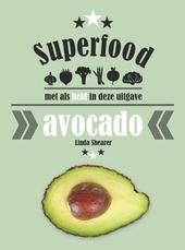 Superfood : met als held in deze uitgave: avocado