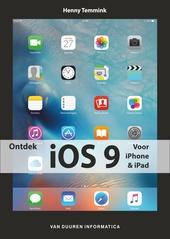 Ontdek iOS 9 : voor iPhone & iPad