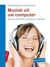 Muziek uit uw computer : opnemen, downloaden, beluisteren en bewerken