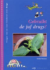 Gebruikt de juf drugs ? : vragen van en voor kinderen over drugs