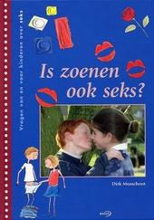 Is zoenen ook seks ? : vragen van en voor kinderen over seks