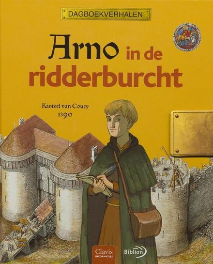 Arno in de ridderburcht : Kasteel de Coucy 1390