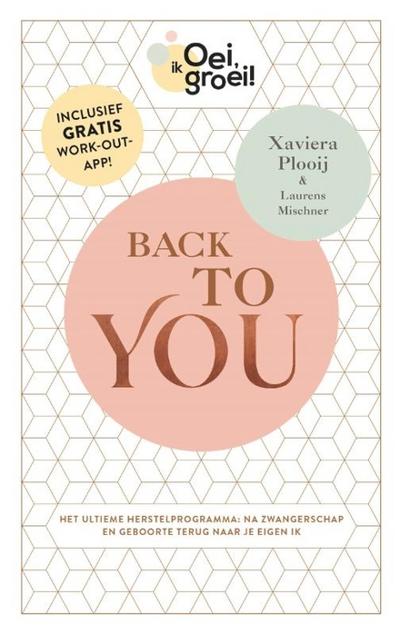 Back to you : het ultieme herstelprogramma : na zwangerschap en geboorte terug naar je eigen ik