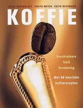 Koffie : geschiedenis, teelt, veredeling, recepten