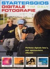 Startersgids digitale fotografie : perfecte digitale foto's, met spectaculaire effecten