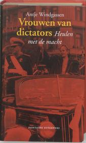 Vrouwen van dictators : heulen met de macht