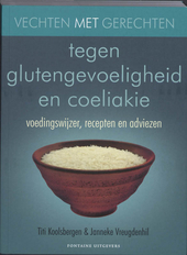 Vechten met gerechten tegen glutengevoeligheid en coeliakie : voedingswijzer, recepten en adviezen