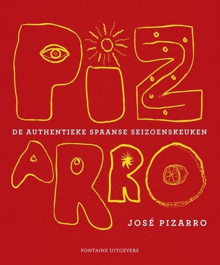 Pizarro : de authentieke Spaanse seizoenskeuken