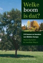 Welke boom is dat? : 370 bomen en heesters van Midden-Europa