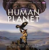 Human planet : imposante verhalen over mens en natuur