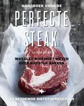 Handboek voor de perfecte steak : wat elke man moet weten over biefstuk bakken + 25 beroemde biefstukgerechten