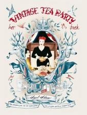 Het vintage tea party boek : een complete gids voor het organiseren van je eigen perfecte theepartijtje