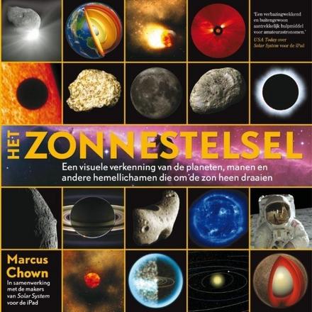 Het zonnestelsel : een visuele verkenning van de planeten, manen en andere hemellichamen die om de zon heen draaien