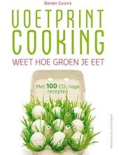 Voetprint cooking : weet hoe groen je eet : met 100 CO2-lage recepten