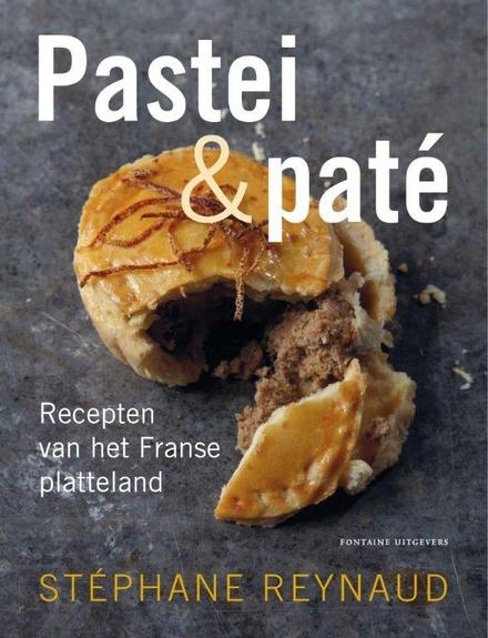 Pastei & paté : recepten van het Franse land